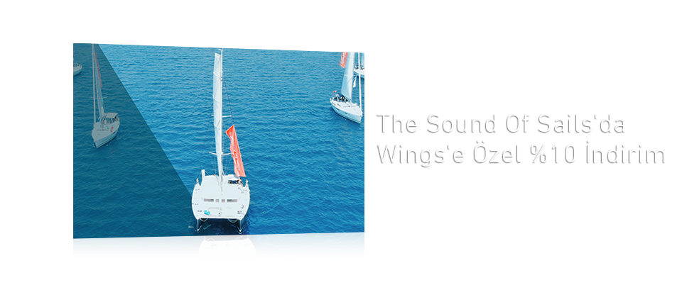 The Sound Of Sails'da Wings'e Özel %10 İndirim