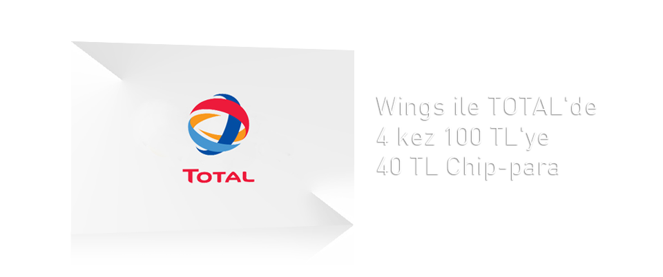 Wings ile TOTAL'de 4 kez 100 TL'ye 40 TL Chip-para
